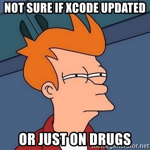Futurama Fry - not sure if xcode updated or just on drugs