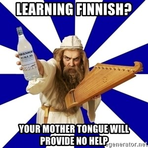 FinnishProblems - LEARNING FINNISH? YOUR MOTHER TONGUE WILL PROVIDE NO HELP