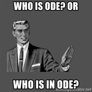 Grammar Guy - who is ode? or who is in ode?