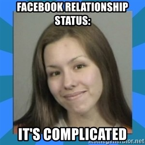 Jodi arias meme  - facebook relationship status: It's complicated