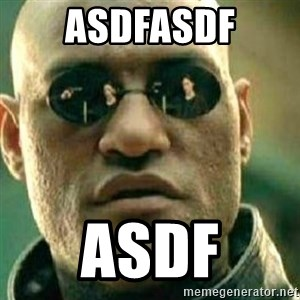 What If I Told You - asdfasdf asdf