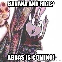 Clever Rabbit - banana and rice? abbas is coming!