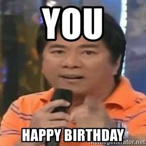 willie revillame you dont do that to me - you Happy birthday