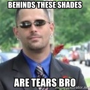 ButtHurt Sean - behinds these shades are tears bro