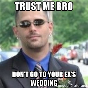 ButtHurt Sean - trust me bro don't go to your ex's wedding