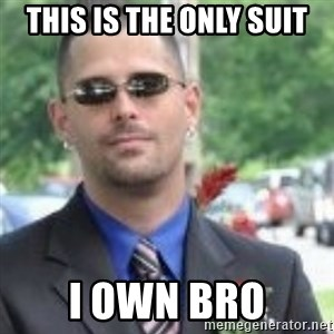 ButtHurt Sean - This is the only suit i own bro
