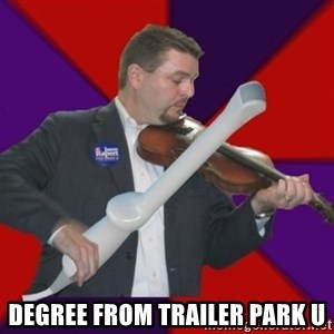 FiddlingRapert -  degree from trailer park U