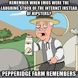 Family Guy Pepperidge Farm - remember when emos were the laughing stock of the internet instead of hipsters? pepperidge farm remembers