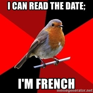 Retail Robin - I can read the date; I'm French