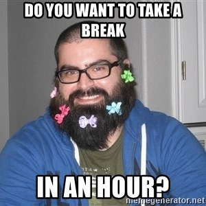 Bad Guy Service Levels - Do you want to take a break in an hour?