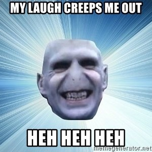 vold - MY LAUGH CREEPS ME OUT HEH HEH HEH