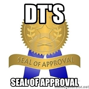 official seal of approval - DT's SEAL OF APPROVAL