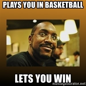 Awesome Black Guy - Plays you in Basketball  Lets you win
