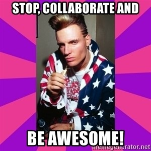 Vanilla Ice - StOp, collaboRate and Be aWesome!