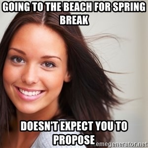 Good Girl Gina - Going to the beach for spring break Doesn't expect you to Propose