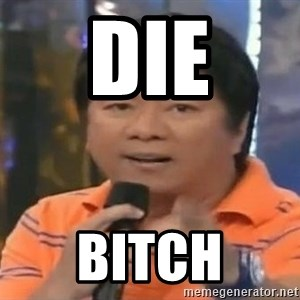 willie revillame you dont do that to me - DIE BITCH