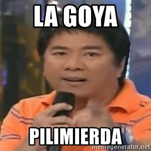 willie revillame you dont do that to me - LA GOYA  PILIMIERDA
