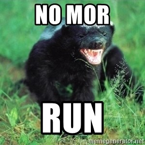Honey Badger Actual - No mor Run