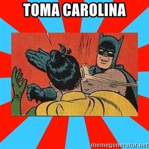Batman Bitchslap - TOMA CAROLINA