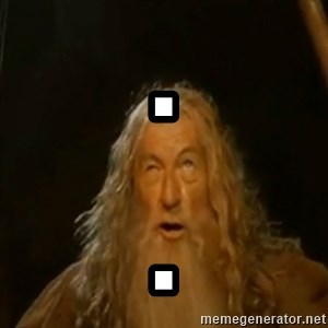 Gandalf You Shall Not Pass - . .