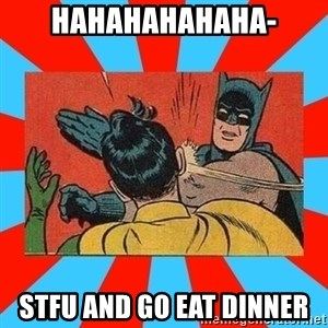 Batman Bitchslap - HAHAHAHAHAHA- STFU AND GO EAT DINNER