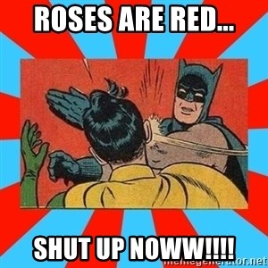 Batman Bitchslap - ROSES ARE RED... SHUT UP NOWW!!!!