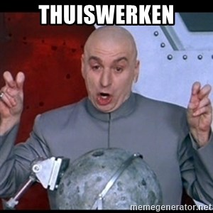 dr. evil quote - Thuiswerken