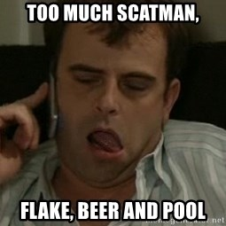 Steve mcdonald - Too much scatman, flake, beer and pool