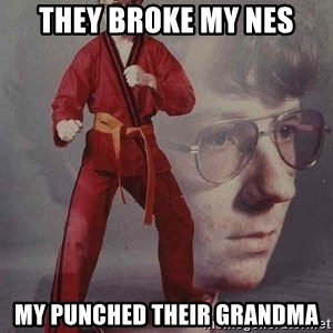 Karate Kyle - they broke my nes my punched their grandma