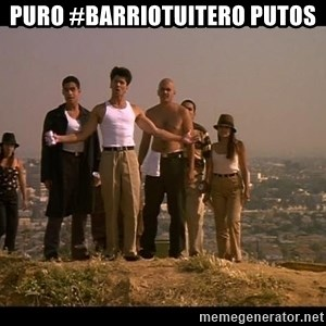 Blood in blood out - Puro #BarrioTuitero Putos