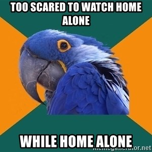 Paranoid Parrot - too scared to watch home alone while home alone