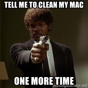 Jules Pulp Fiction - Tell me to clean my Mac ONE MORE TIME