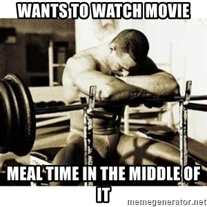 Sad Bodybuilder - WANTS TO WATCH MOVIE MEAL TIME IN THE MIDDLE OF IT