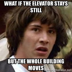 Conspiracy Keanu - What if the elevator stays still BUT THE WHOLE BUILDING MOVES