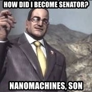 Nanomachines, son - how did i become senator? nanomachines, son