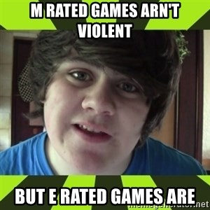 Jared Milton - m rated games arn't violent but e rated games are