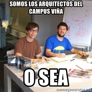 Naive Junior Creatives - somos los arquitectos del campus viña o sea