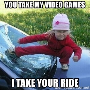 Angry Karate Girl - you take my video games i take your ride