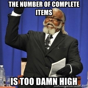 Rent Is Too Damn High - the number of complete items is too damn high