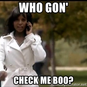 Olivia Pope - who gon' check me boo?