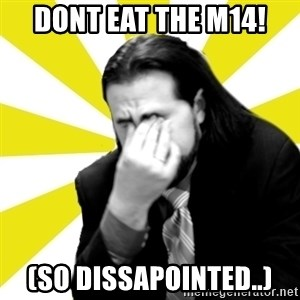 IanBogost - DONT EAT THE M14! (SO DISSAPOINTED..)