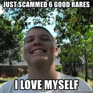 Jamestroll - just scammed 6 good rares i love myself