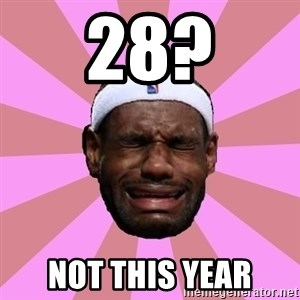 LeBron James - 28? NOT THIS YEAR