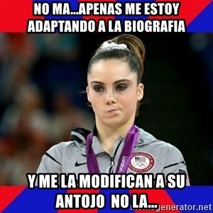 Mckayla Maroney Does Not Approve - No ma...apenas me estoy adaptando a la biografia y me la modifican a su antojo  no la...