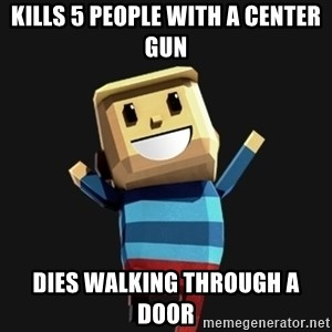 Happy Tourist - Kills 5 people with a center gun dies walking through a door