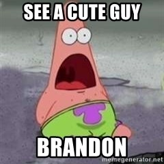 D Face Patrick - see a cute guy brandon