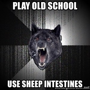 Insanity Wolf - PLay old school use sheep intestines
