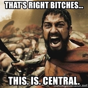 GERARD BUTLER - That's right bitches... This. Is. Central.