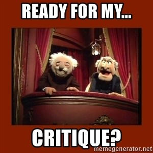 Muppet Critics - ready for my... critique?