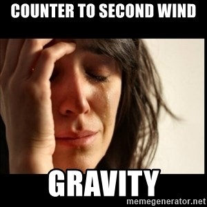 First World Problems - COUNTER TO SECOND WIND GRAVITY